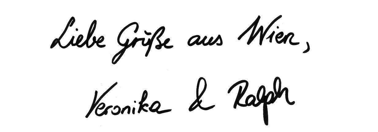 Liebe Grüße aus Wien, Veronika und Ralph
